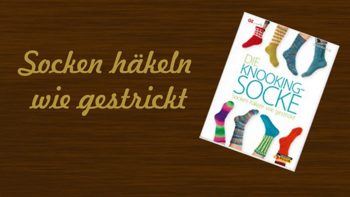Slider Die Knooking Socke 710x400 Strickende