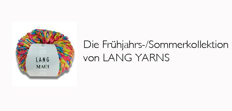Frühjahrs-/Sommerkollektion LANG YARNS