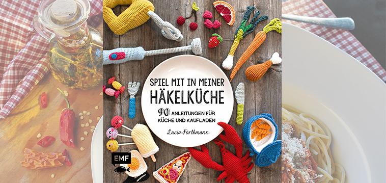 Häkeln Für Kleine Hobbyköche Spiel Mit In Meiner Häkelküche